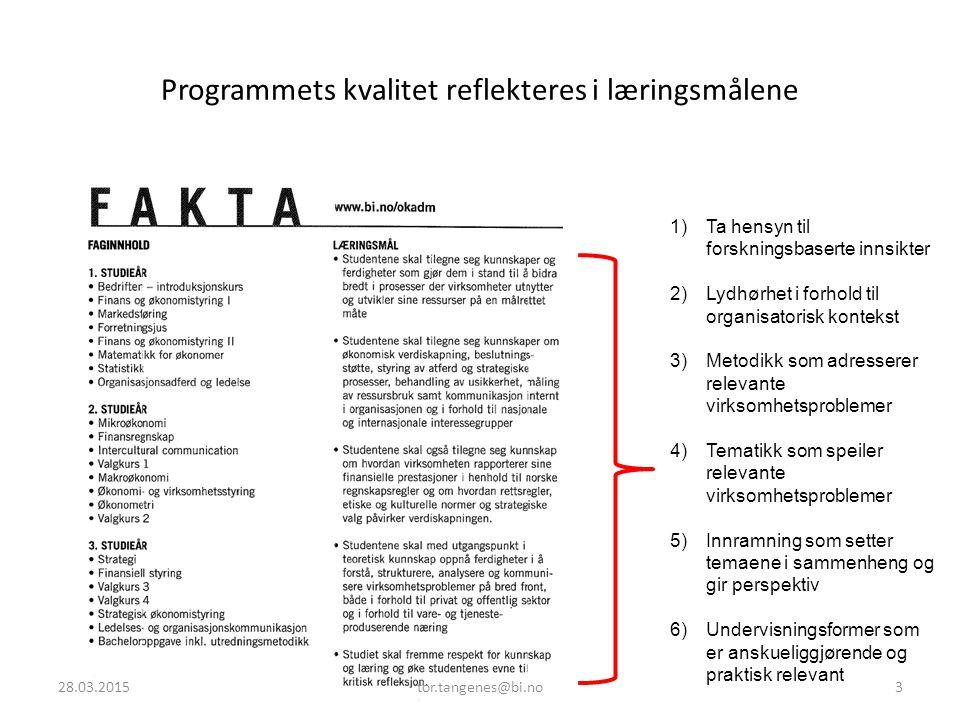 Programmets kvalitet reflekteres i læringsmålene 1)Ta hensyn til forskningsbaserte innsikter 2)Lydhørhet i forhold til organisatorisk kontekst 3)Metod