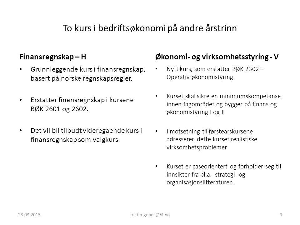 To kurs i bedriftsøkonomi på andre årstrinn Finansregnskap – H Grunnleggende kurs i finansregnskap, basert på norske regnskapsregler. Erstatter finans