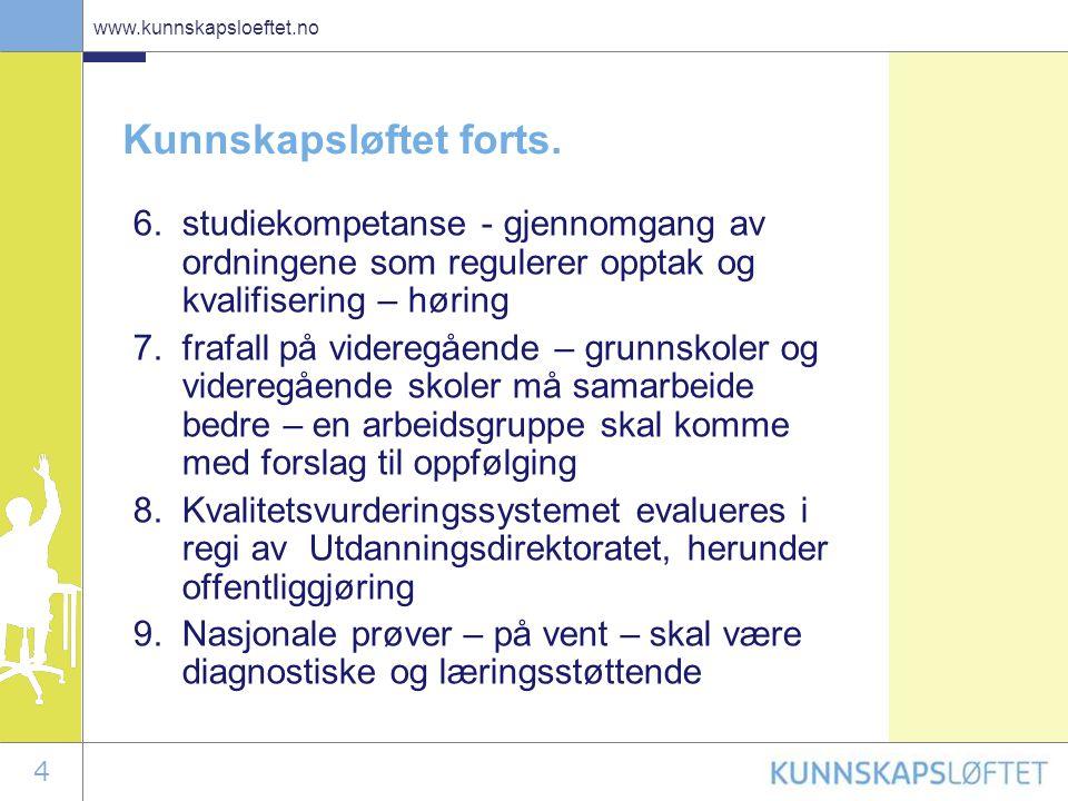 4 www.kunnskapsloeftet.no Kunnskapsløftet forts. 6.