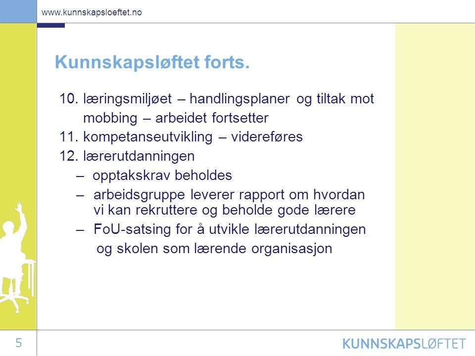 5 www.kunnskapsloeftet.no Kunnskapsløftet forts. 10.