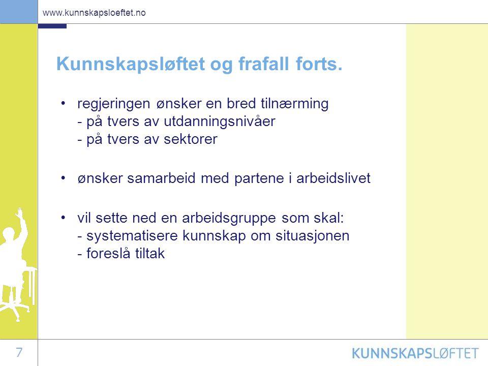 7 www.kunnskapsloeftet.no Kunnskapsløftet og frafall forts.