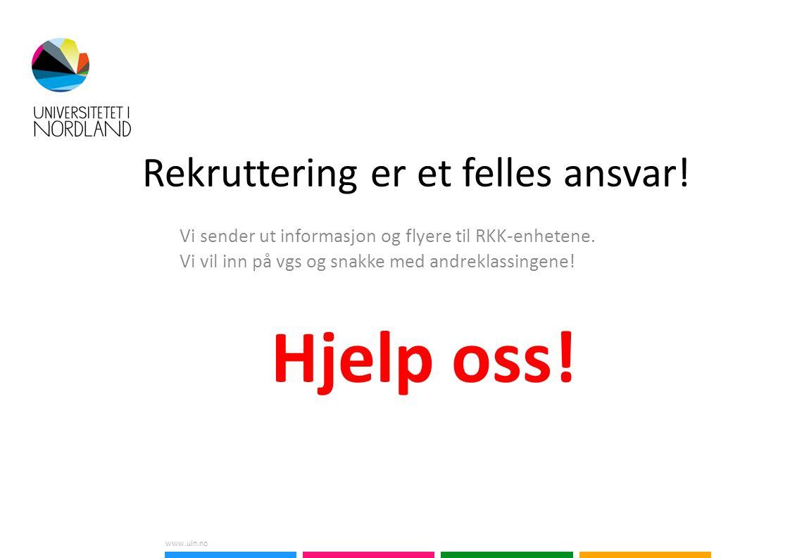 www.uin.no Rekruttering er et felles ansvar. Vi sender ut informasjon og flyere til RKK-enhetene.
