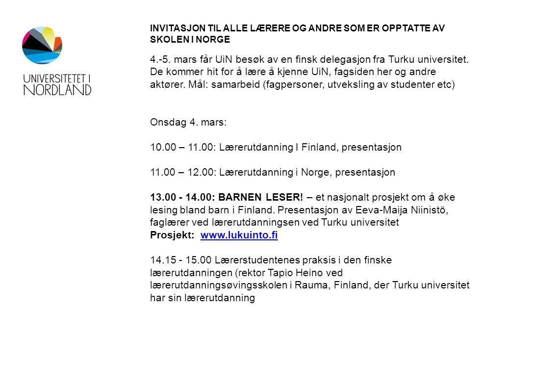 INVITASJON TIL ALLE LÆRERE OG ANDRE SOM ER OPPTATTE AV SKOLEN I NORGE 4.-5.