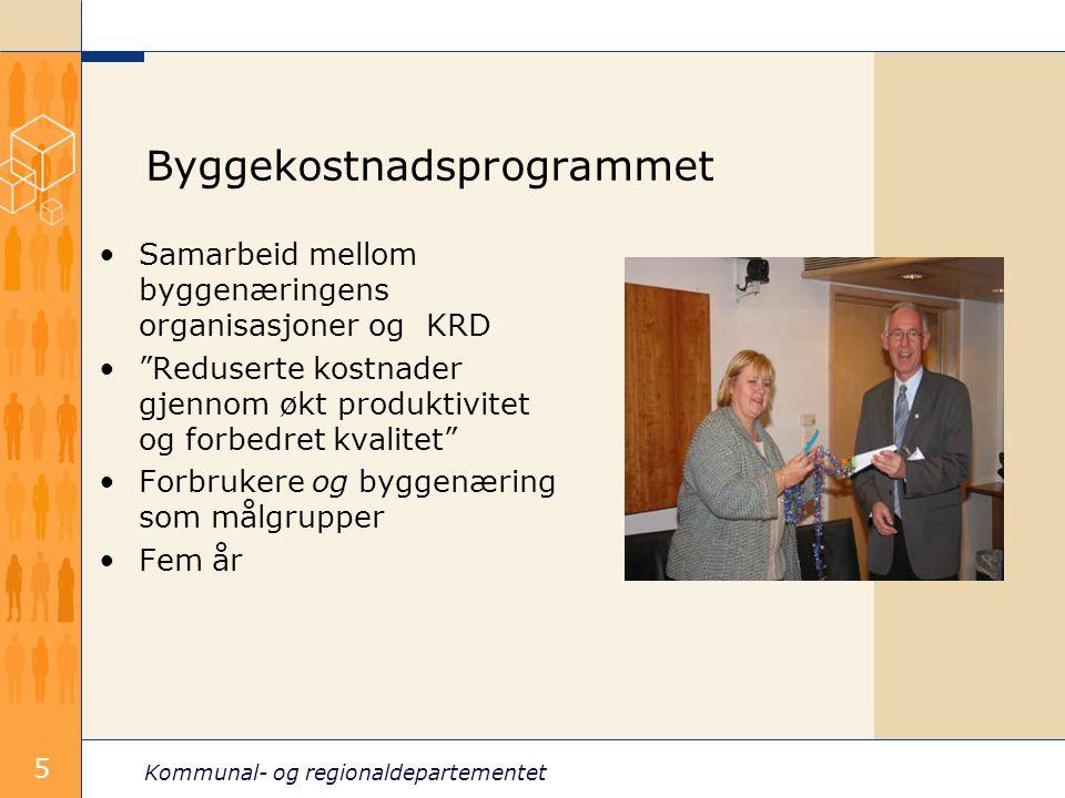 Kommunal- og regionaldepartementet 5 Byggekostnadsprogrammet Samarbeid mellom byggenæringens organisasjoner og KRD Reduserte kostnader gjennom økt produktivitet og forbedret kvalitet Forbrukere og byggenæring som målgrupper Fem år