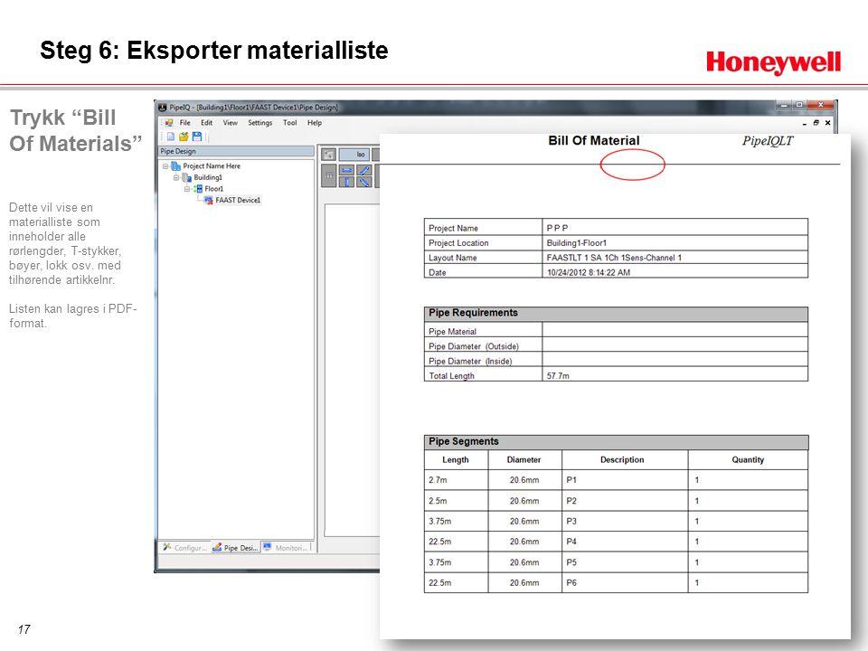 17 Steg 6: Eksporter materialliste Trykk Bill Of Materials Dette vil vise en materialliste som inneholder alle rørlengder, T-stykker, bøyer, lokk osv.