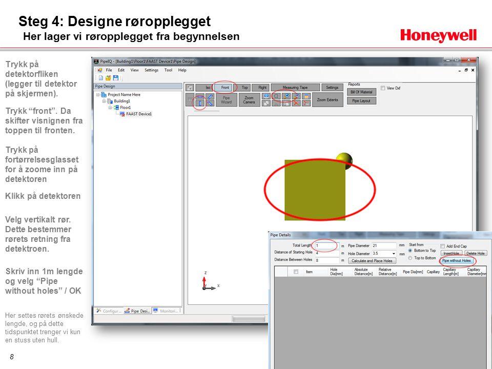 8 Steg 4: Designe røropplegget Her lager vi røropplegget fra begynnelsen Trykk på detektorfliken (legger til detektor på skjermen).