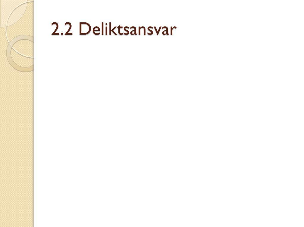 2.2 Deliktsansvar