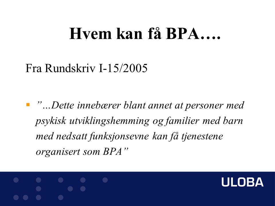 Loven må endres.BPA må bli en rettighet NÅ. Fritt valg av arbeidsgivermodell MÅ lovfestes.