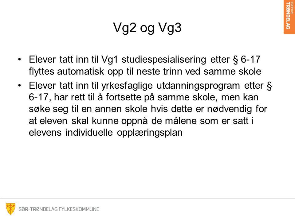 Vg2 og Vg3 Elever tatt inn til Vg1 studiespesialisering etter § 6-17 flyttes automatisk opp til neste trinn ved samme skole Elever tatt inn til yrkesf