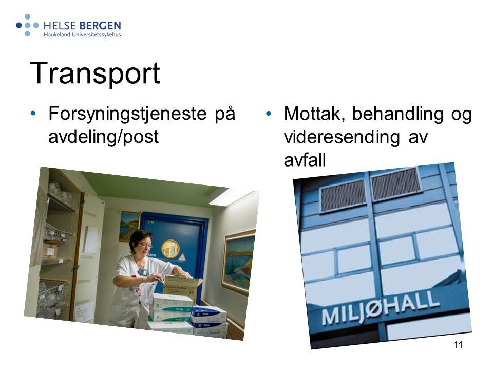 11 Transport Forsyningstjeneste på avdeling/post Mottak, behandling og videresending av avfall