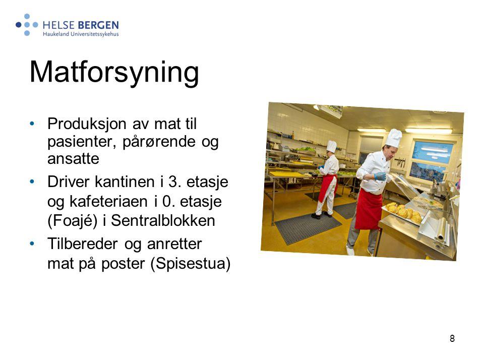 8 Matforsyning Produksjon av mat til pasienter, pårørende og ansatte Driver kantinen i 3. etasje og kafeteriaen i 0. etasje (Foajé) i Sentralblokken T