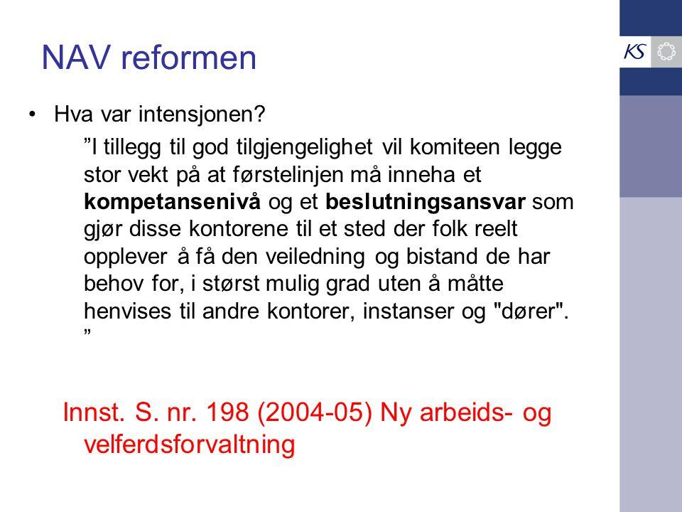 NAV reformen Hva var intensjonen.