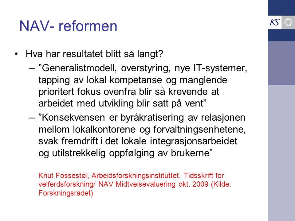 NAV- reformen Hva har resultatet blitt så langt.