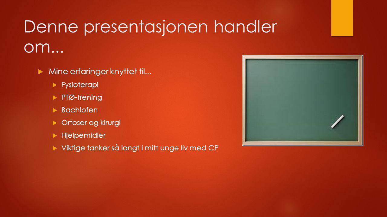 Denne presentasjonen handler om...  Mine erfaringer knyttet til...