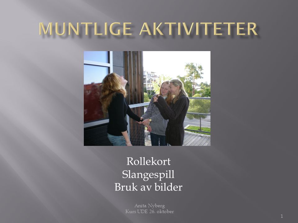 Rollekort Slangespill Bruk av bilder Anita Nyberg Kurs UDE 26. oktober 1
