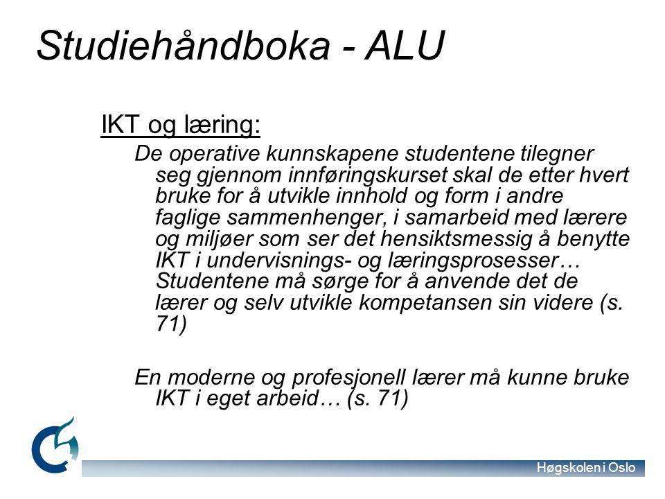 Høgskolen i Oslo IKT i lærerutdanninga – ny modell Historisk utvikling i tre trinn: Separate introduksjonskurs Obligatoriske oppgaver/arbeidskrav IKT integreres i fagene Oppgaver i IKT blir integrert i de obligatoriske fagene f.eks praksisrapport IT-kurs koordineres etter tema og oppgaver generelt i studiet