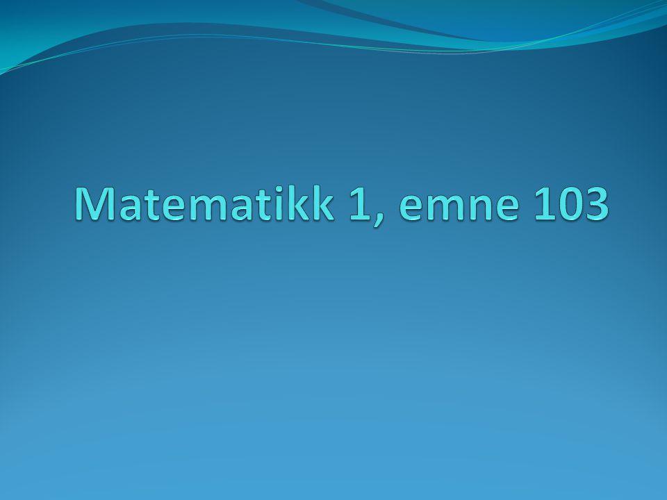Temaer for emne 103, 10 stp Statistikk Kombinatorikk Sannsynlighetsregning Likninger: 2 og 3 ukjente, annengradslikningen Funksjonslære Didaktikk til temaene, matematikkvansker IKT: regneark og geogebra Læreverk: Breiteig / Venheim: Matematikk for lærere 2, kap.
