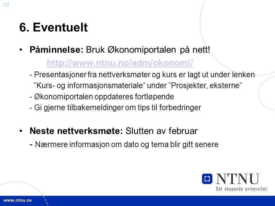 32 6. Eventuelt Påminnelse: Bruk Økonomiportalen på nett.
