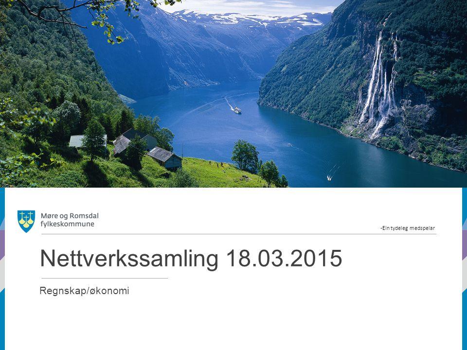 -Ein tydeleg medspelar Nettverkssamling 18.03.2015 Regnskap/økonomi
