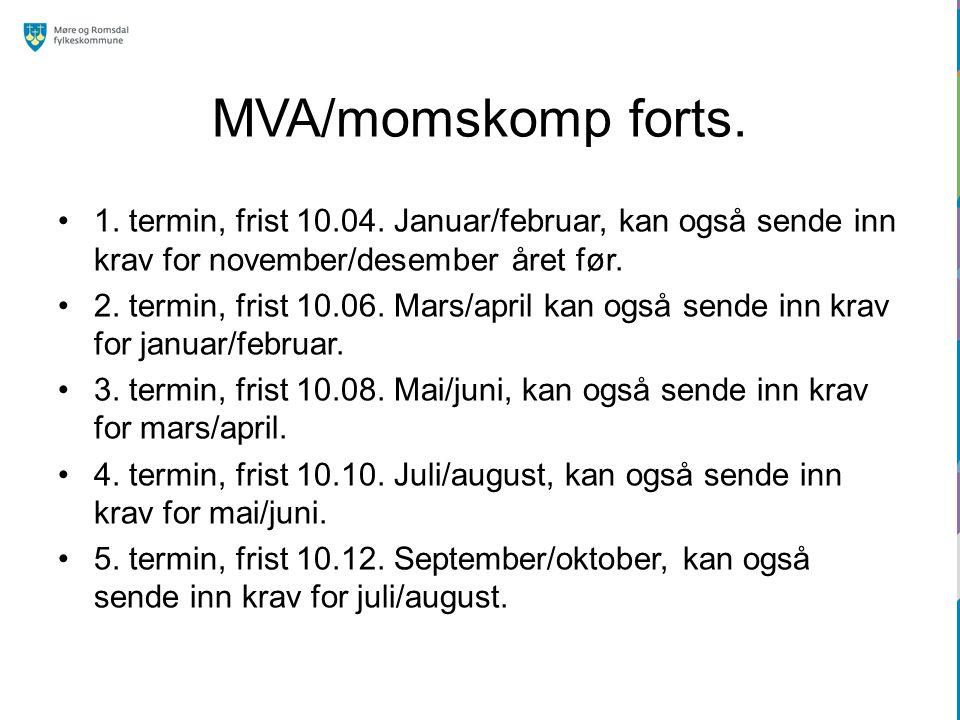 MVA/momskomp forts. 1. termin, frist 10.04. Januar/februar, kan også sende inn krav for november/desember året før. 2. termin, frist 10.06. Mars/april
