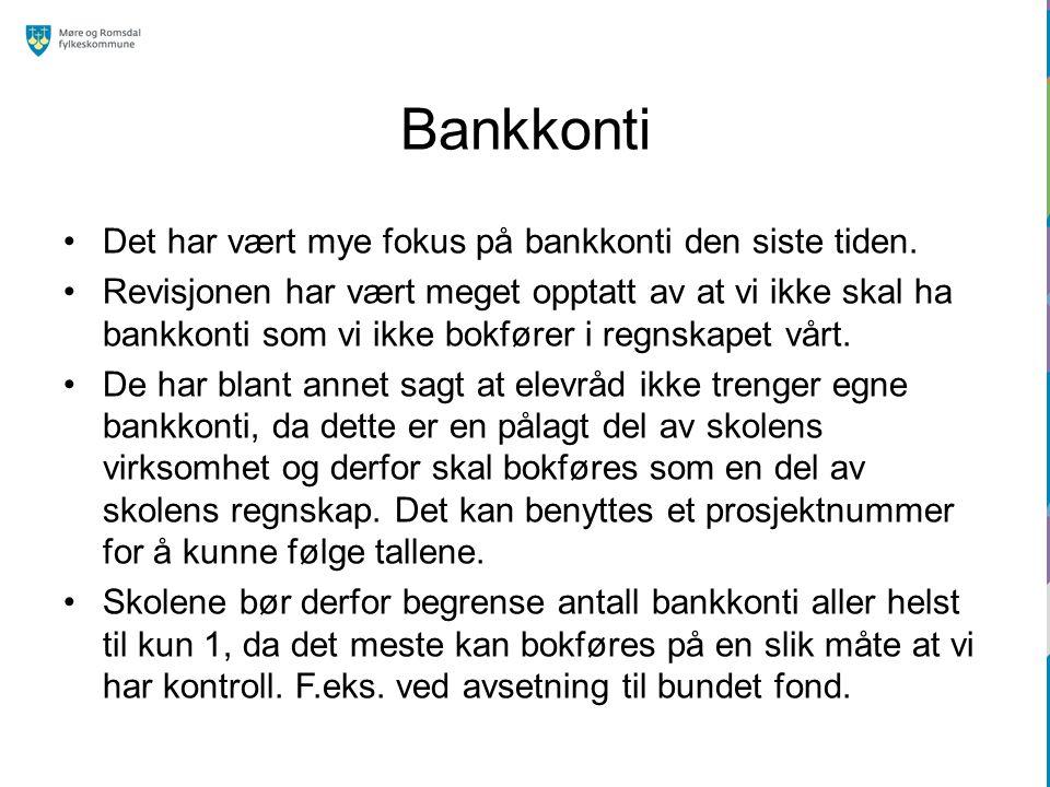 Bankkonti Det har vært mye fokus på bankkonti den siste tiden. Revisjonen har vært meget opptatt av at vi ikke skal ha bankkonti som vi ikke bokfører