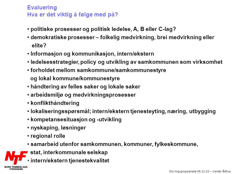 Styringsgruppemøte 08.12.03 – Verdal rådhus Evaluering Hva er det viktig å følge med på.