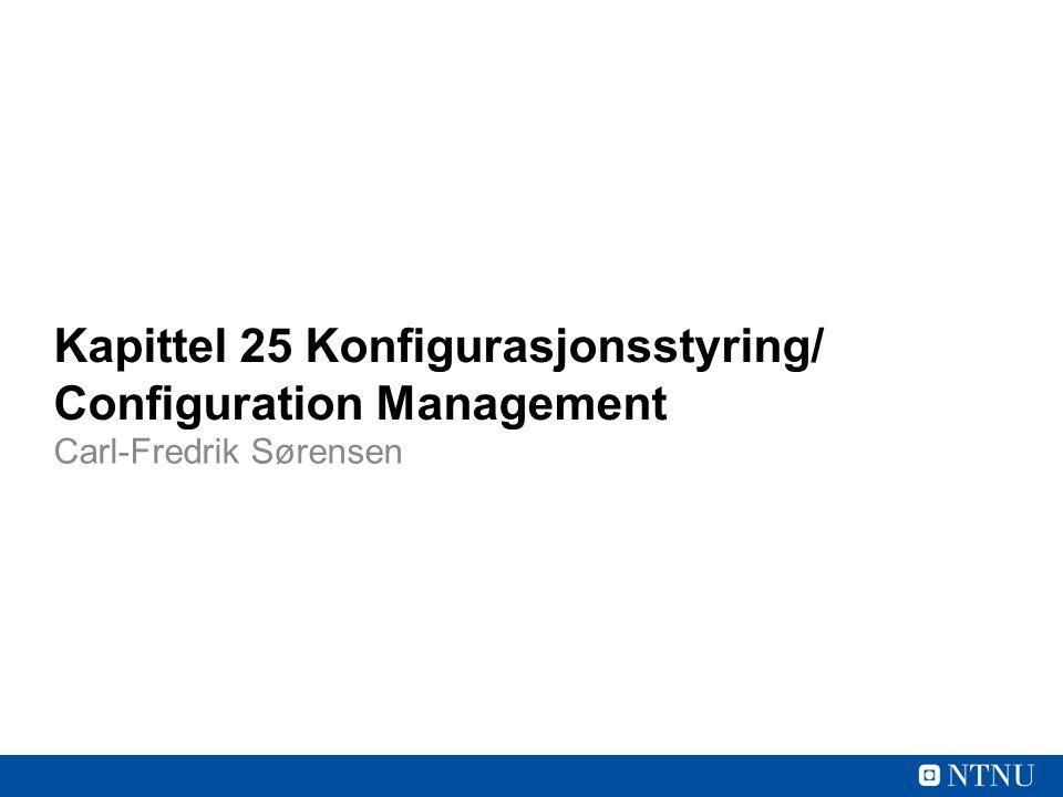 2 Referanser Kapittel 25 – Configuration Management Lysark fra Sommerville, Letizia Jaccheri Project Configuration Management http://youtu.be/lvVvMmspMYk IIT Prof.Shashi Kelkar http://youtu.be/lvVvMmspMYk