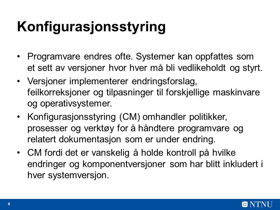 4 Konfigurasjonsstyring Programvare endres ofte.