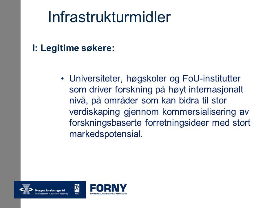 Universiteter, høgskoler og FoU-institutter som driver forskning på høyt internasjonalt nivå, på områder som kan bidra til stor verdiskaping gjennom kommersialisering av forskningsbaserte forretningsideer med stort markedspotensial.