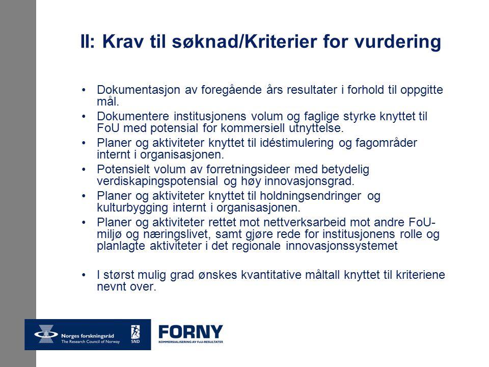II: Krav til søknad/Kriterier for vurdering Dokumentasjon av foregående års resultater i forhold til oppgitte mål.