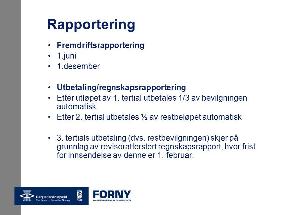 Rapportering Fremdriftsrapportering 1.juni 1.desember Utbetaling/regnskapsrapportering Etter utløpet av 1.