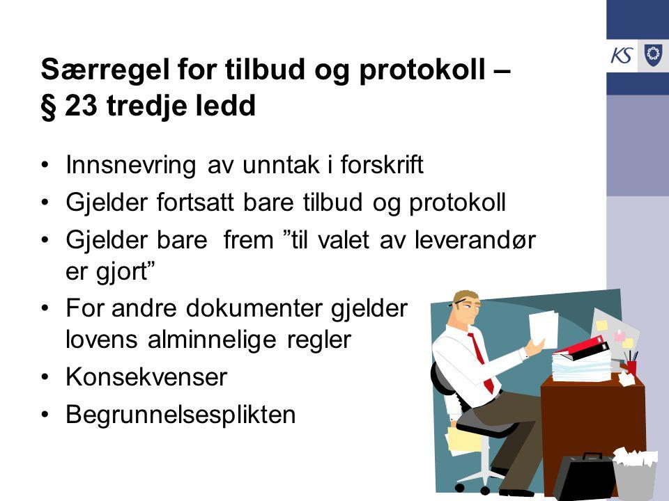 KS Advokatene Særregel for tilbud og protokoll – § 23 tredje ledd Innsnevring av unntak i forskrift Gjelder fortsatt bare tilbud og protokoll Gjelder