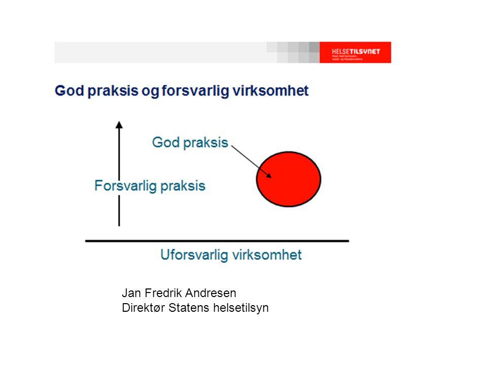 Jan Fredrik Andresen Direktør Statens helsetilsyn