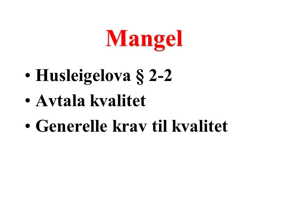 Mangel Husleigelova § 2-2 Avtala kvalitet Generelle krav til kvalitet