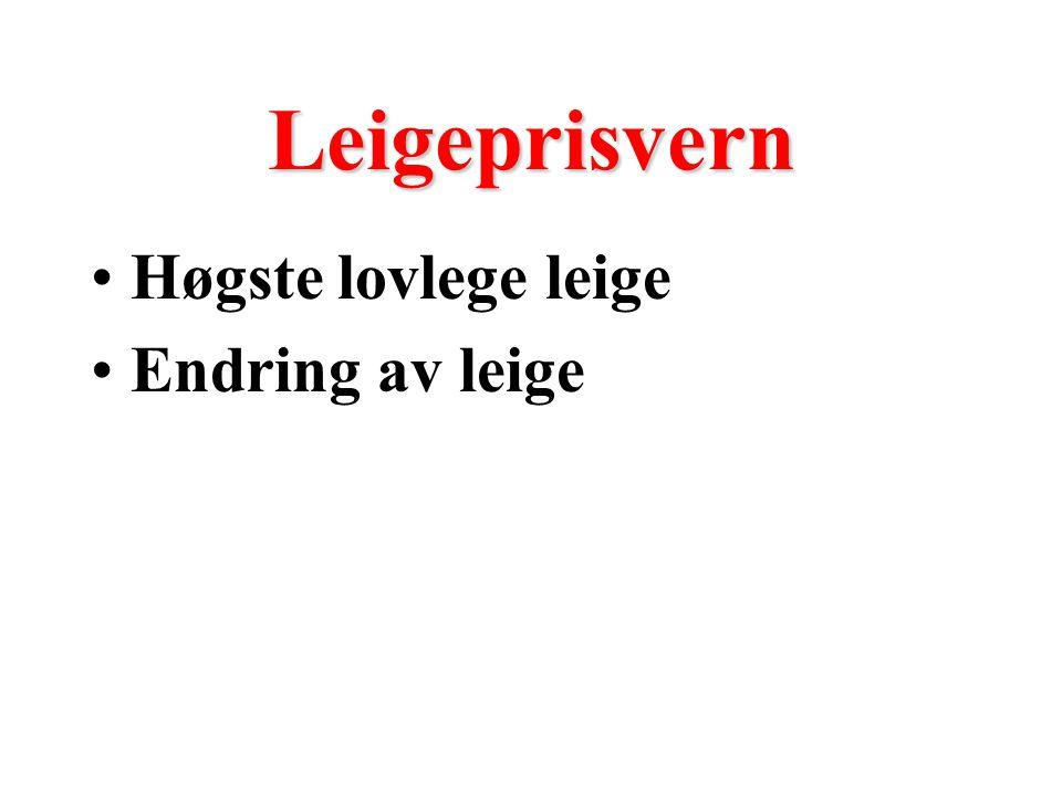 Leigeprisvern Høgste lovlege leige Endring av leige