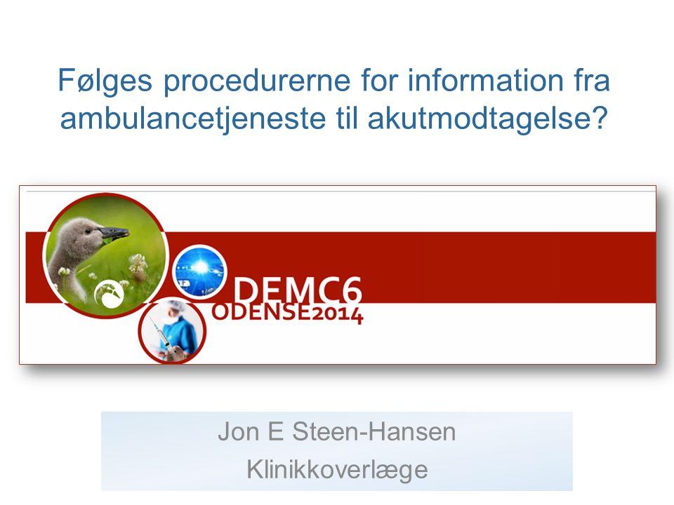 præhospital klinikk Følges procedurerne for information fra ambulancetjeneste til akutmodtagelse.