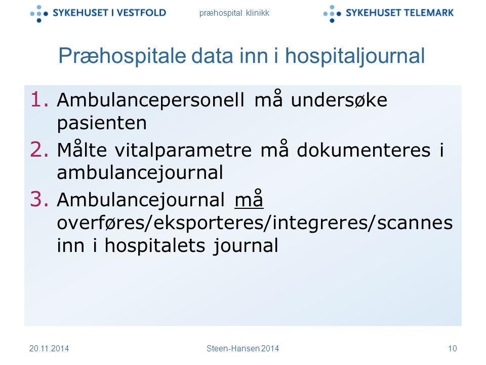 præhospital klinikk Præhospitale data inn i hospitaljournal 1.