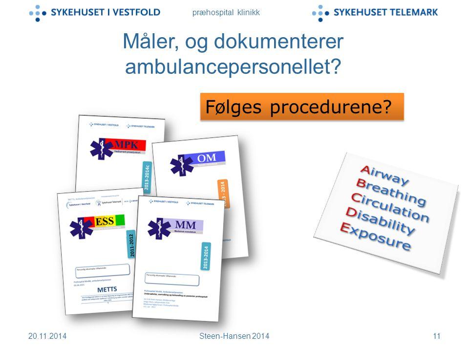 præhospital klinikk Måler, og dokumenterer ambulancepersonellet.