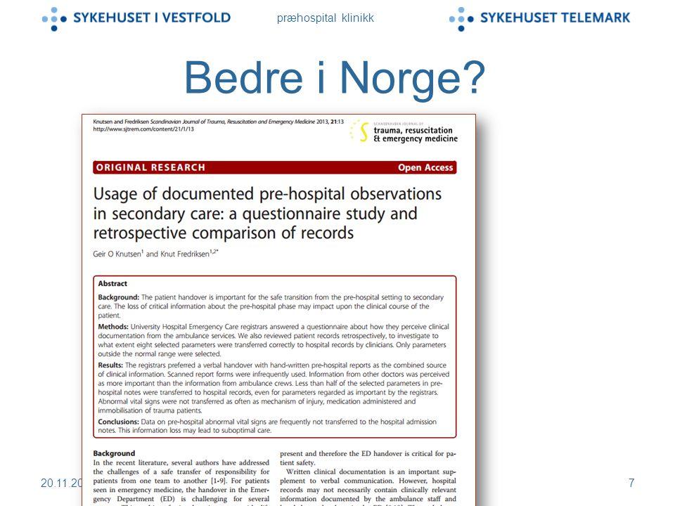 præhospital klinikk Bedre i Norge? 20.11.2014Steen-Hansen 20147