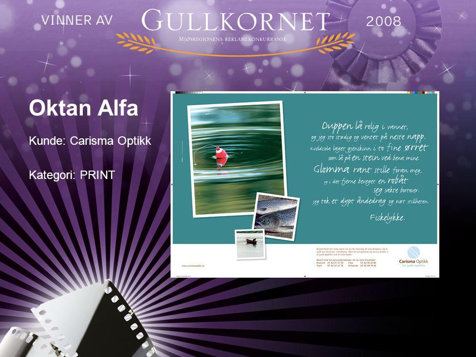 Oktan Alfa Kunde: Carisma Optikk Kategori: PRINT