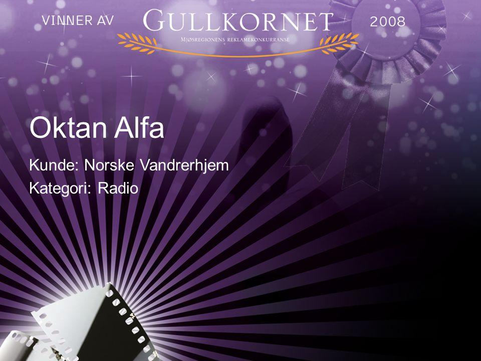 Oktan Alfa Kunde: Norske Vandrerhjem Kategori: Radio