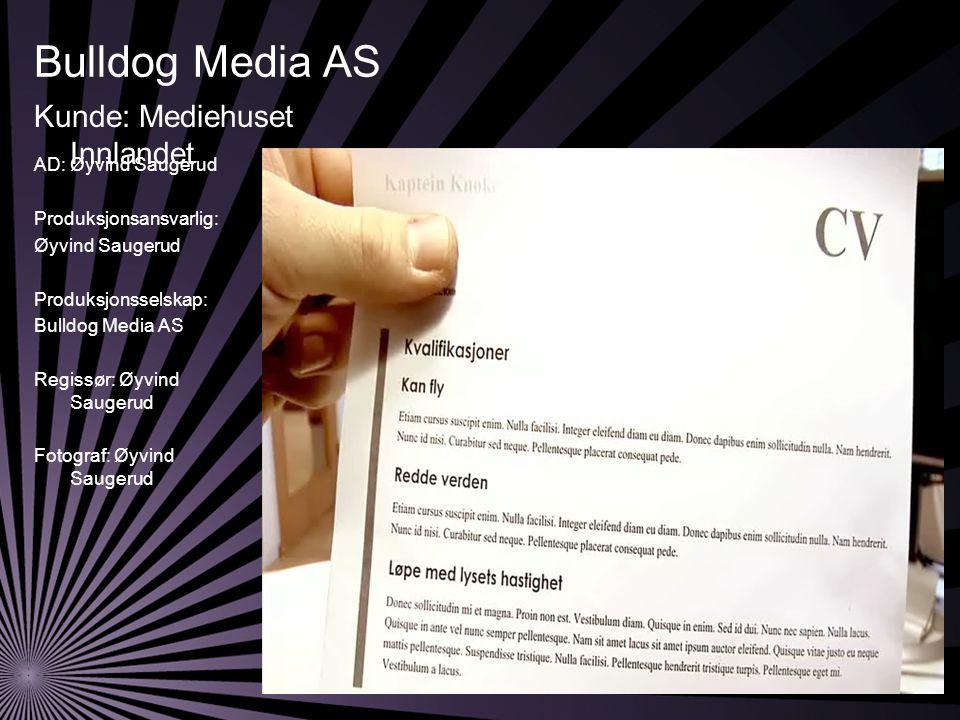 Bulldog Media AS AD: Øyvind Saugerud Produksjonsansvarlig: Øyvind Saugerud Produksjonsselskap: Bulldog Media AS Regissør: Øyvind Saugerud Fotograf: Øyvind Saugerud Kunde: Mediehuset Innlandet