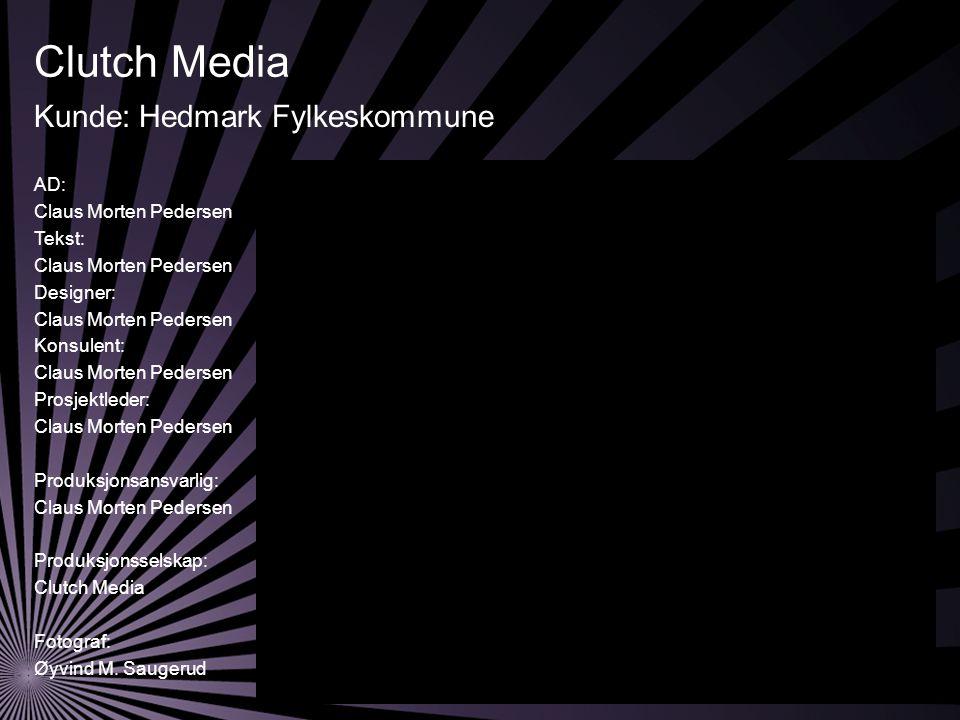 Clutch Media AD: Claus Morten Pedersen Tekst: Claus Morten Pedersen Designer: Claus Morten Pedersen Konsulent: Claus Morten Pedersen Prosjektleder: Claus Morten Pedersen Produksjonsansvarlig: Claus Morten Pedersen Produksjonsselskap: Clutch Media Fotograf: Øyvind M.