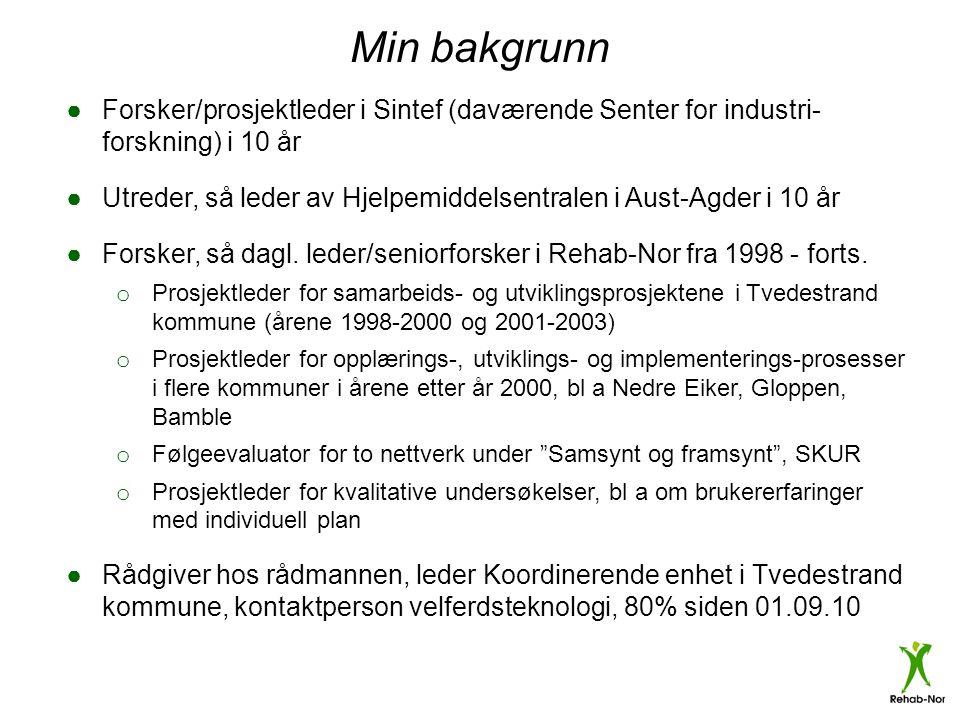 Alf Reiar Berge, dagl.leder/seniorforsker K K Lien vei 50 I, 4812 Kongshavn Tlf.: 95 21 15 94 E-post: alf.reiar.berge@rehab-nor.no Hjemmeside: www.rehab-nor.no