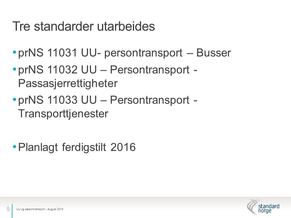 10 UU og persontransport - August 2014 Vi setter standarden