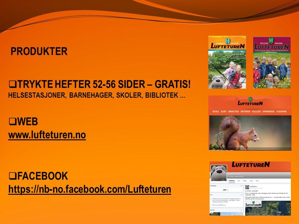 PRODUKTER  TRYKTE HEFTER 52-56 SIDER – GRATIS. HELSESTASJONER, BARNEHAGER, SKOLER, BIBLIOTEK...