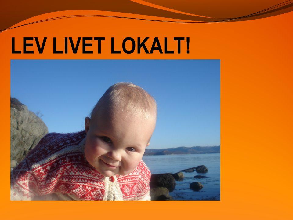 LEV LIVET LOKALT!