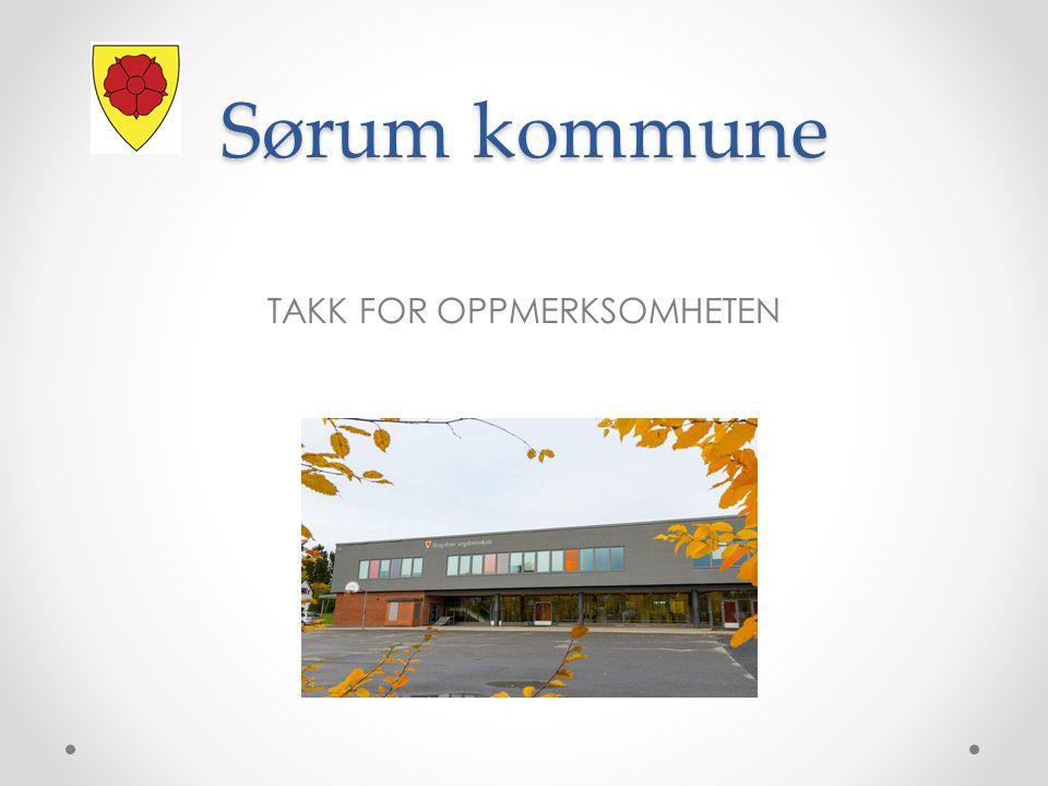 Sørum kommune TAKK FOR OPPMERKSOMHETEN