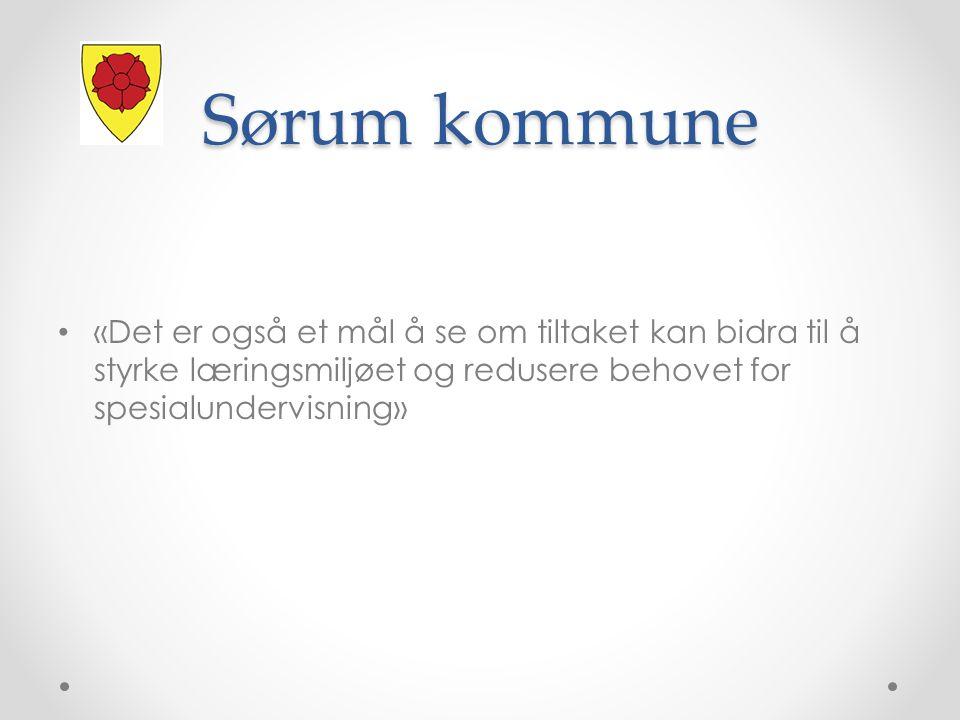 Sørum kommune «Det er også et mål å se om tiltaket kan bidra til å styrke læringsmiljøet og redusere behovet for spesialundervisning»