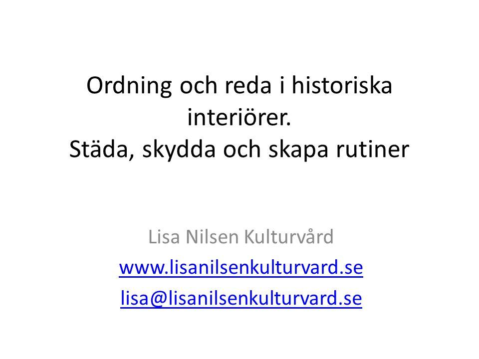 Ordning och reda i historiska interiörer.